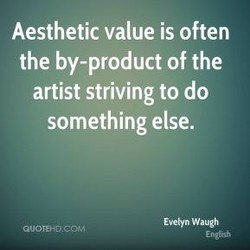 Aesthetic value is often 