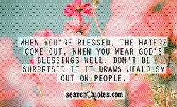 C WHEN YOU'RE BLESSED, THE HATERS 