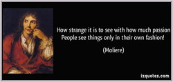 How strange it is to see with how much passion 