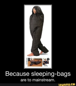 Because sleeping-bags 