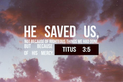 HE SAVED US 