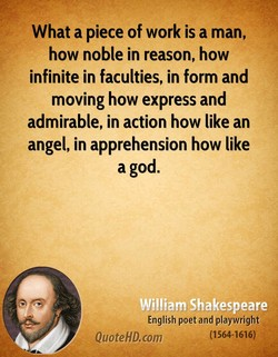What a piece of work is a man, 