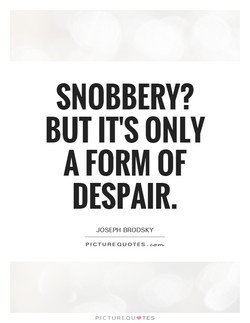 SNOBBERY? 
