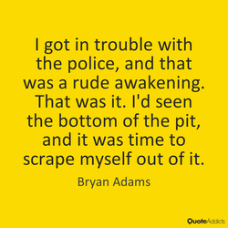 I got in trouble with 