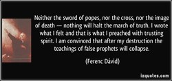 Neither the sword of popes, nor the cross, nor the image 
