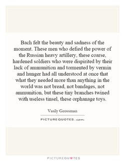 Bach felt the beauty and sadness of the 