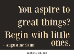 You aspire to 