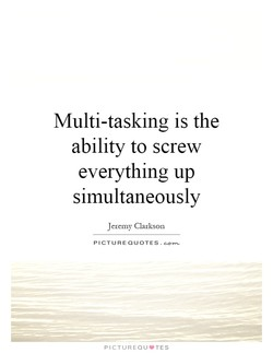 Multi-tasking is the 