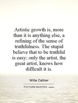 Artistic growth is, more 