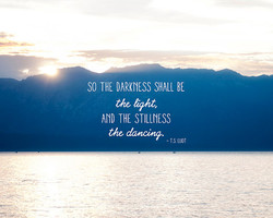 SO THE DARKNESS SHALL BE 
