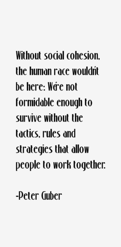 Without social cohesion. 
