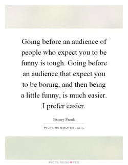 Going before an audience of 