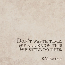 DON'T WASTE TIME. 