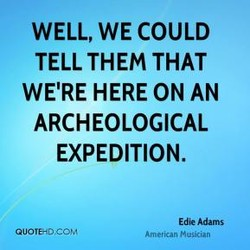 WELL, WE COULD 