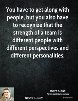 You have to get along with 
