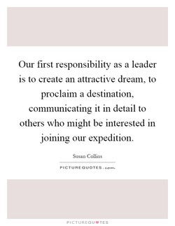 Our first responsibility as a leader 