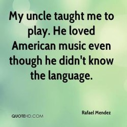 My uncle taught me to 