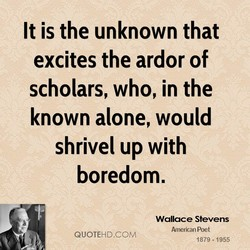It is the unknown that 