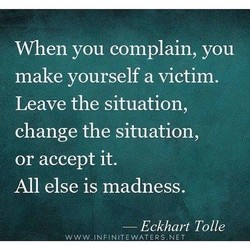 When you complain, you 