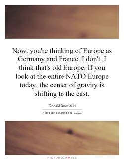 Now, you're thinking of Europe as 