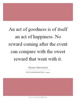 An act of goodness is of itself 
