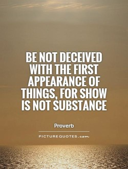 BE NOT DECEIVED 
