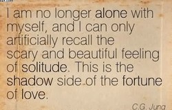 I am no longer alone with 