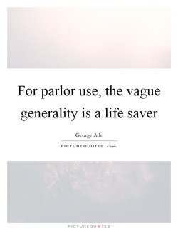 For parlor use, the vague 