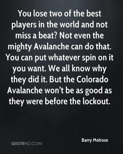 You lose two of the best 