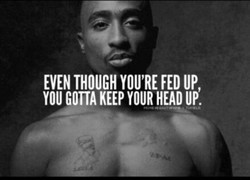 EVEN THOUGH YOU'RE FED UP 