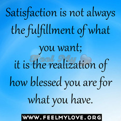 Satisfaction is not always 