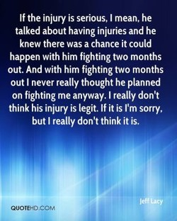 If the injury is serious, I mean, he 
