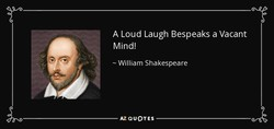 A Loud Laugh Bespeaks a Vacant 