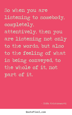 So when you are 
