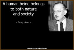 A human being belongs 