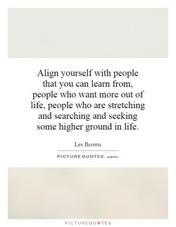 Align yourself with people 