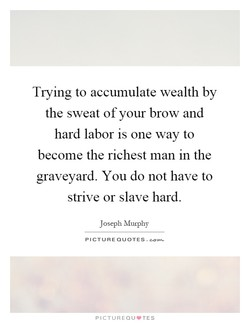 Trying to accumulate wealth by 