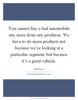 You cannot buy a bad automobile 