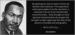 By opening our lives to God in Christ, we 