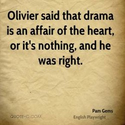Olivier said that drama 
