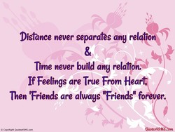 Distance never separates ang relationj 
