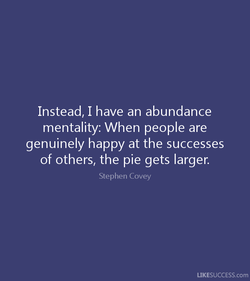 Instead, I have an abundance 