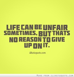 LIFE CAN BE UNFAIR 