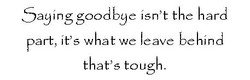 Saying goodbye isn't the hard 