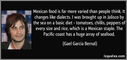 Mexican food is far more varied than people think. It 