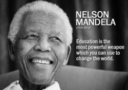 NELSON MANDELA (1918-2013) Education is the most powerful weapon which you can use to change the world.
