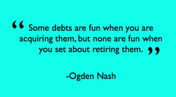 Some debts are fun when you are 