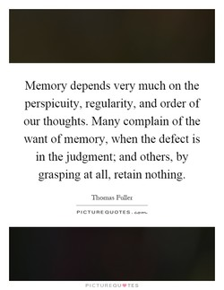 Memory depends very much on the 