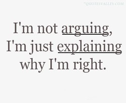 I'm not arguing, 