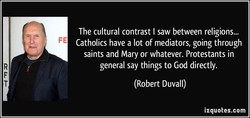 The cultural contrast I saw between religions... 